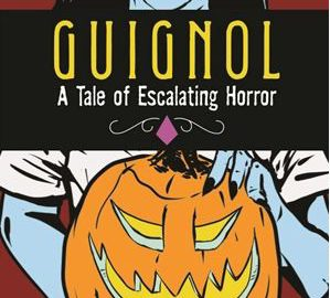 Lizzy the Librarian Reviews Guignol: A Tale of Escalating Horror by Brett Schwaner and Keith Hogan
